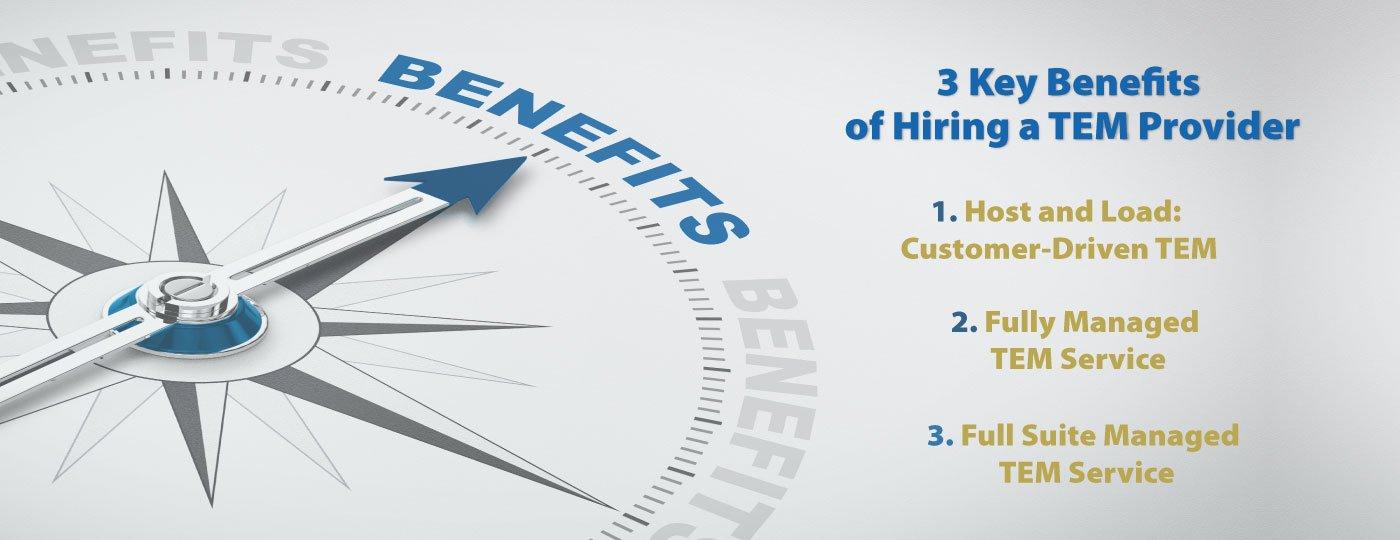 3 Key Benefits of Hiring a TEM Provider