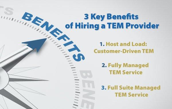 3 Key Benefits of Hiring a TEM Provider_Feat
